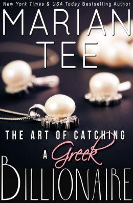 The Art of Catching a Greek Billionaire (Greek Billionaire Romance, #1)
