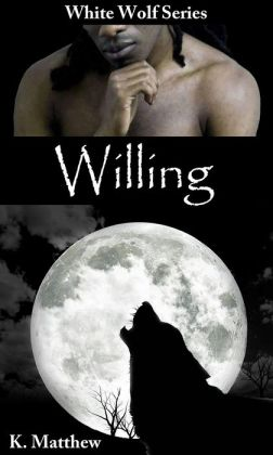 Willing (White Wolf, #6)
