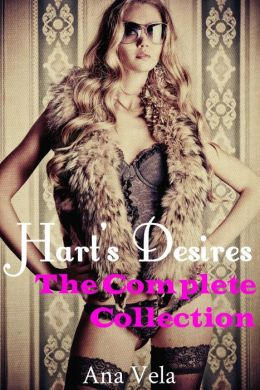 Hart's Desires: The Complete Collection (Hart's Desires: A Billionaire Romance, #5)