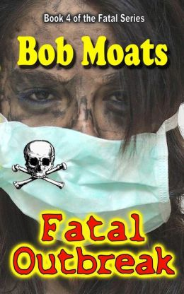 Fatal Outbreak (The Fatal Series, #4)