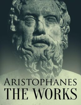 Aristophanes: The Works