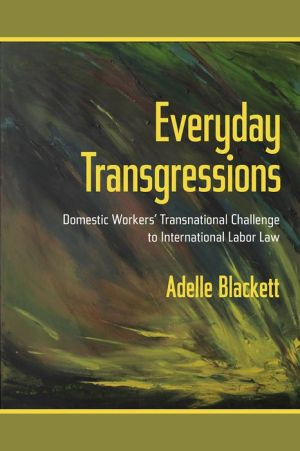 Everyday Transgressions: Domestic Workers' Transnational Challenge to International Labor Law|Paperback