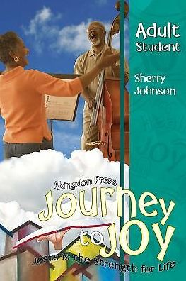 Vacation Bible School (VBS) 2016 Journey to Joy Adult Student Handbook: Jesus Is the Strength for Life