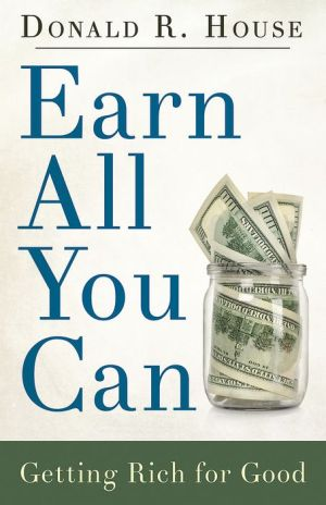 Earn All You Can: Getting Rich for Good