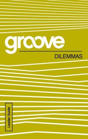 Groove: Dilemmas Leader Guide
