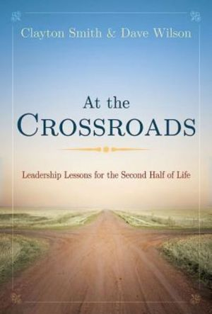 At the Crossroads: Spiritual Lessons for the Second Half of Life