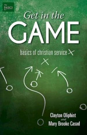 Get in the Game: Basics of Christian Service