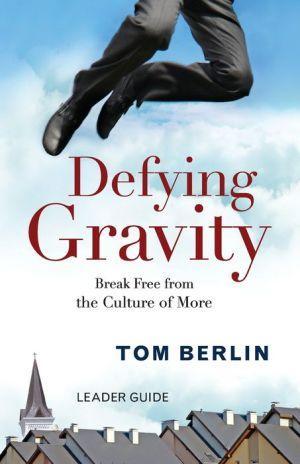 Defying Gravity Leader Guide: Break Free from the Culture of More
