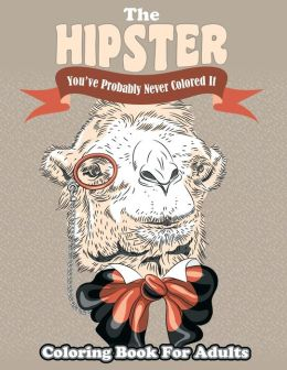 The Hipster Coloring Book For Adults: You ve Probably Never Colored It by Lilt Kids Coloring ...