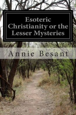 Esoteric Christianity or the Lesser Mysteries