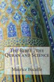 Book Cover Image. Title: The Bible, the Quran and Science, Author: Maurice Bucaille