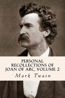 Personal Recollections of Joan of Arc, Volume 2