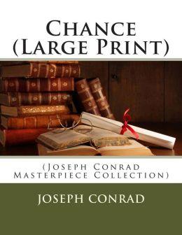 Chance (Large Print): (Joseph Conrad Masterpiece Collection)