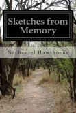 Book Cover Image. Title: Sketches from Memory, Author: Nathaniel Hawthorne