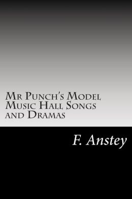 Mr Punch's Model Music Hall Songs and Dramas