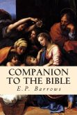 Book Cover Image. Title: Companion to the Bible, Author: E.P. Barrows