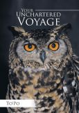 Book Cover Image. Title: Your Unchartered Voyage, Author: To'Po