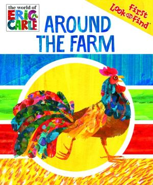First Look and Find The World of Eric Carle Around the Farm