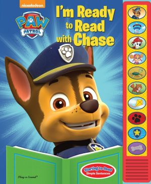 Nickelodeon Paw Patrol I'm Ready to Read with Chase: Play-a-Sound Starting to Read Simple Sentences