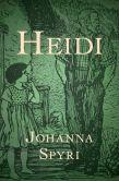 Book Cover Image. Title: Heidi, Author: Johanna Spyri