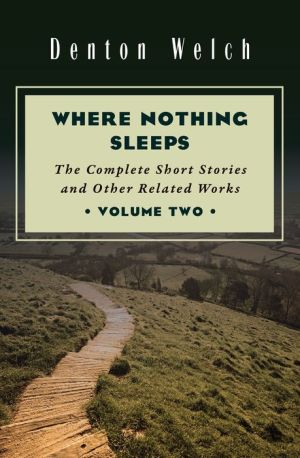 Where Nothing Sleeps: The Complete Short Stories and Other Related Works, Volume Two