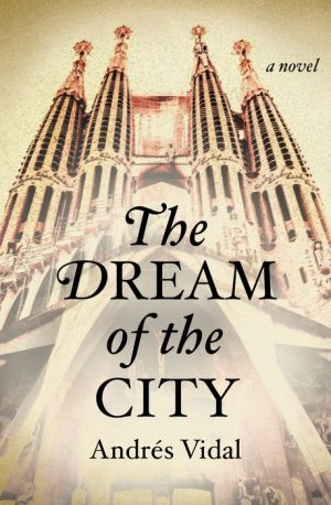 The Dream of the City: A Novel