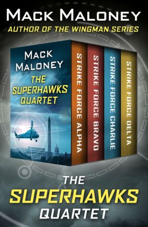 The SuperHawks Quartet: Strike Force Alpha, Strike Force Bravo, Strike Force Charlie, and Strike Force Delta
