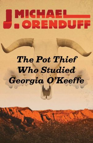 The Pot Thief Who Studied Georgia O'Keeffe
