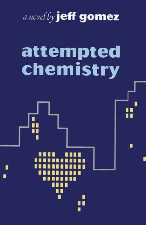 Attempted Chemistry: A Novel