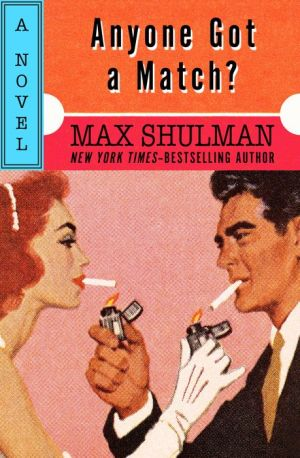 Anyone Got a Match?: A Novel