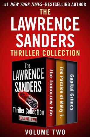 The Tomorrow File, The Passion of Molly T., and Capital Crimes: Three Thrillers in One Volume