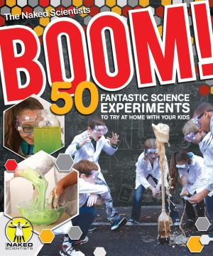 Boom! 50 Fantastic Science Experiments to Try at Home (PB)