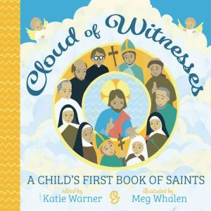 Cloud of Witness: A Child's First Book of Saints