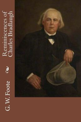 Reminiscences of Charles Bradlaugh