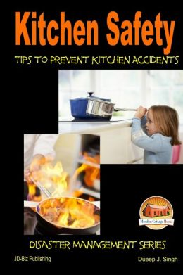 Kitchen safety tips to prevent kitchen accidents for 6 kitchen safety basics