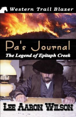 Pa's Journal: The Legend of Epitaph Creek
