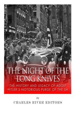 night of the long knives history 'the night of the long knives' is now commony associated with a  originally,  though, the term denotes an event in anglo-saxon history, first.