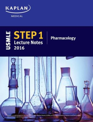 USMLE Step 1 Lecture Notes 2016: Pharmacology