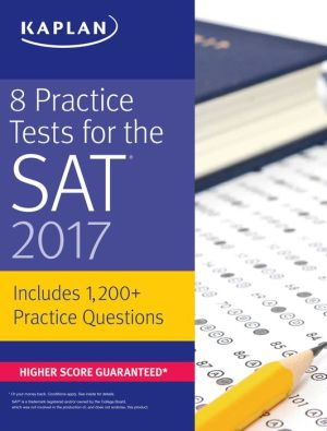 8 Practice Tests for the SAT 2017: 1,500+ SAT Practice Questions