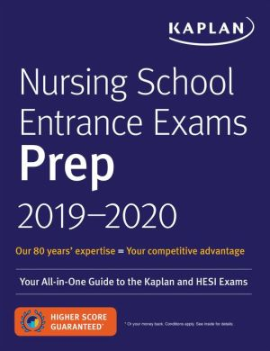 Book Nursing School Entrance Exams Prep 2019-2020: Your All-in-One Guide to the Kaplan and HESI Exams