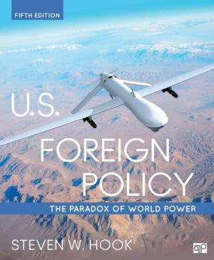 U.S. Foreign Policy; The Paradox of World Power Fifth Edition