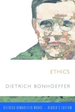 Ethics: Dietrich Bonhoeffer Works-Reader's Edition