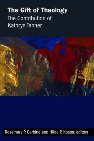 The Gift of Theology: The Contribution of Kathryn Tanner