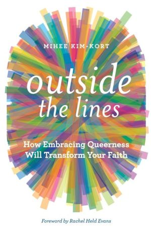 Book Outside the Lines: How Embracing Queerness Will Transform Your Faith