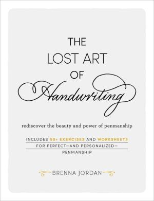 Book The Lost Art of Handwriting: Rediscover the Beauty and Power of Penmanship