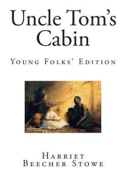 Uncle Tom's Cabin: Young Folks' Edition