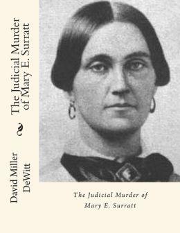 The Judicial Murder of Mary E. Surratt