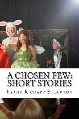 A Chosen Few: Short Stories