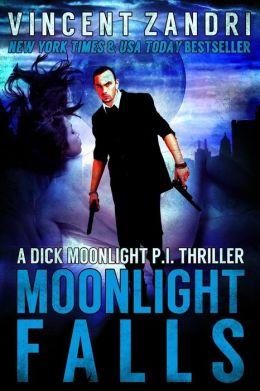 Moonlight Falls: (A Dick Moonlight Thriller No. 1)