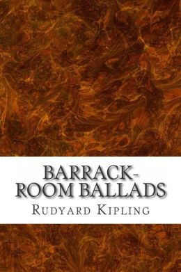 Barrack-Room Ballads: (Rudyard Kipling Classics Collection)